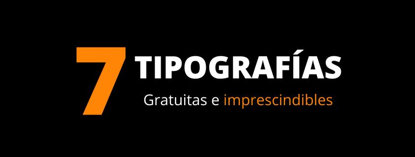 7 tipografias gratuitas e imprescindibles